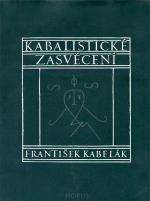 František Kabelák: Kabalistické zasvěcení