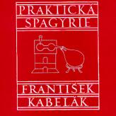 František Kabelák: Praktická spagyrie