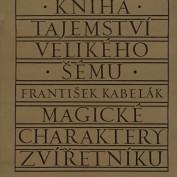 František Kabelák: Kniha tajemství velikého šému. Magické charaktery zvířetníku