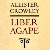 Aleister Crowley: Liber Agape