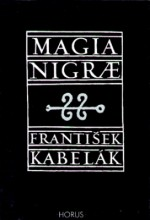 František Kabelák: Magia nigrae