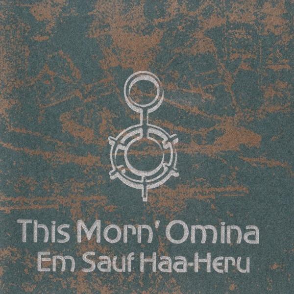 THIS MORN' OMINA: Em Sauf Haa-Heru (CD)