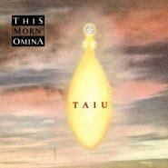 THIS MORN' OMINA: Taiu (CD)
