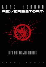 Lord Horror: Reverbstorm | David Britton & John Coulthart | Savoy Books (2012)